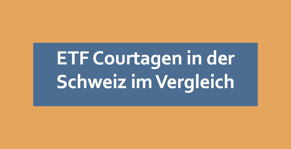 ETF Courtagen in der Schweiz im Vergleich